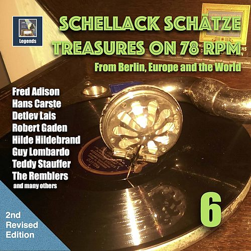Schellack Schätze - Treasures on 78 rpm from Berlin, Europe and the world, Vol. 6 (2nd Revised Edition) von various