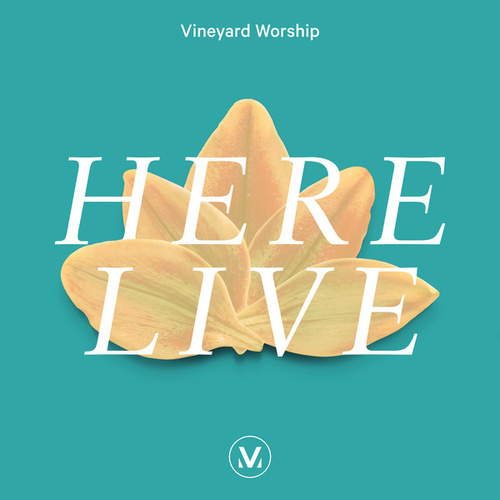 HERE (Live) by Vineyard Worship
