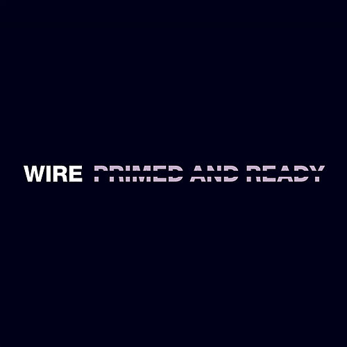 Primed and Ready by Wire