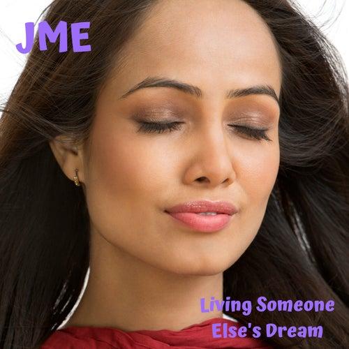 Living Someone Else's Dream by JME