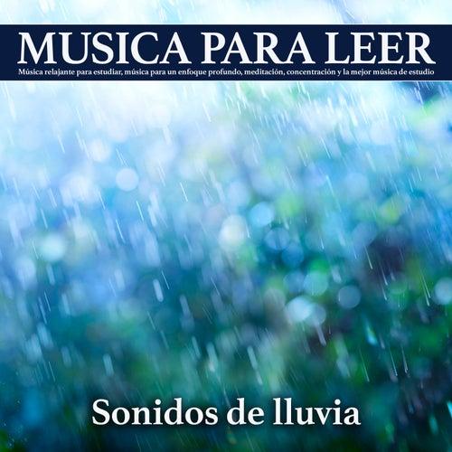 Musica para leer - Sonidos de lluvia: Música relajante para estudiar, música para un enfoque profundo, meditación, concentración y la mejor música de estudio de Musica Para Leer