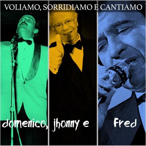 Voliamo, sorridiamo e cantiamo (Domenico,  Jhonny e Fred) de Various Artists