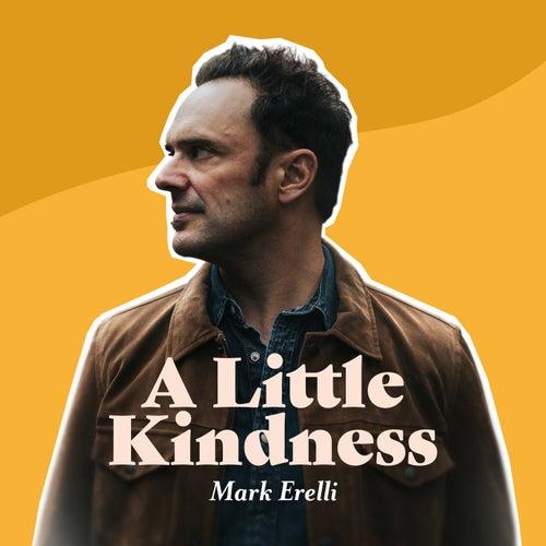 A Little Kindness de Mark Erelli