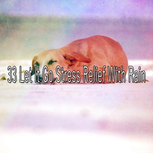 33 Let It Go Stress Relief with Rain von Rain for Deep Sleep (1)