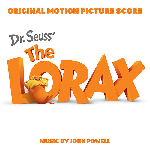 Dr. Seuss' The Lorax (Original Motion Picture Score) by John Powell