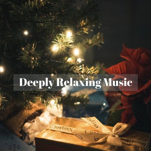 Deeply Relaxing Music von Various Artists