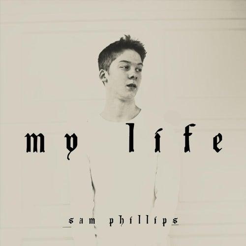 My Life de Sam Phillips