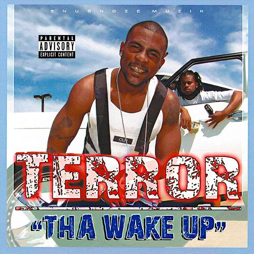 Tha Wake Up by Terror