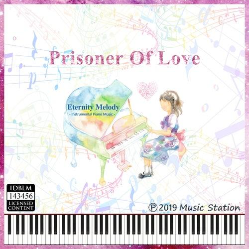 Prisoner of Love by Eternity Melody