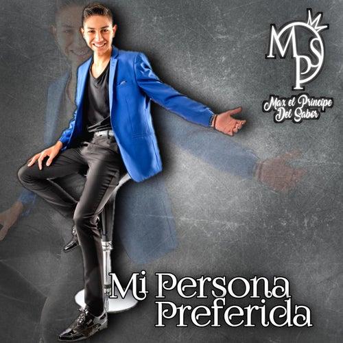 Mi Persona Preferida by Max El Príncipe Del Sabor