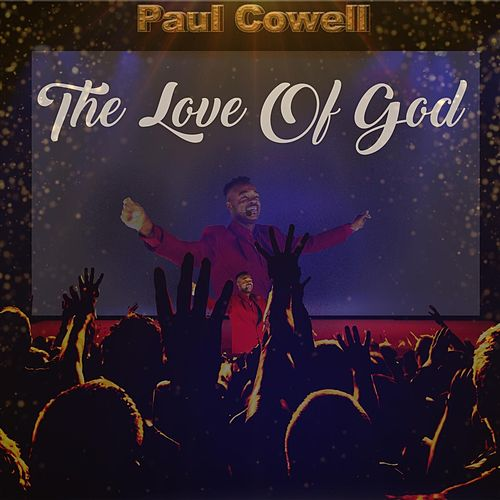 The Love of God (feat. Lisa Lawson, Mars, T. Holmes & Phil Dozier) von Paul Cowell