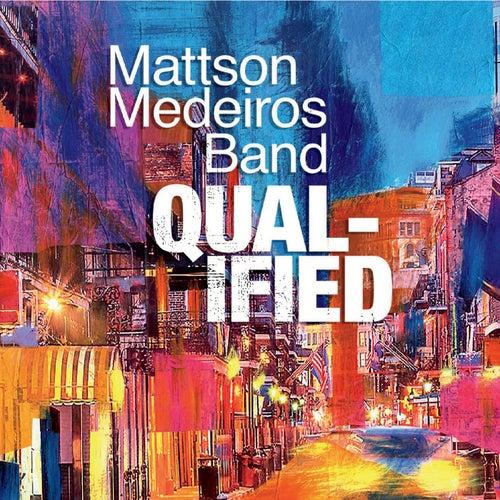 Qualified by Mattson Medeiros Band