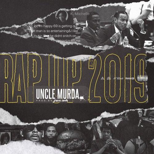 Rap Up 2019 de Uncle Murda