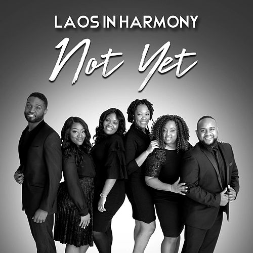 Not Yet by Laos In Harmony