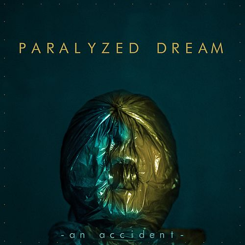 Paralyzed Dreams by Accident
