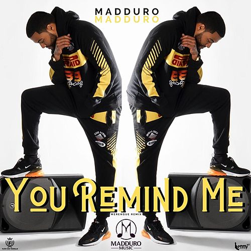 You Remind Me (Merengue Remix) de Madduro