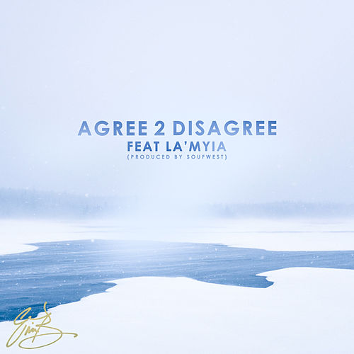 Agree 2 Disagree (feat. La'Myia) von Eric Bellinger