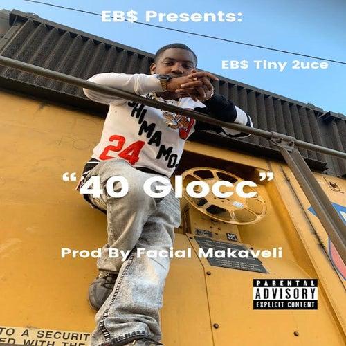 40 Glocc by EBS Tiny 2uce