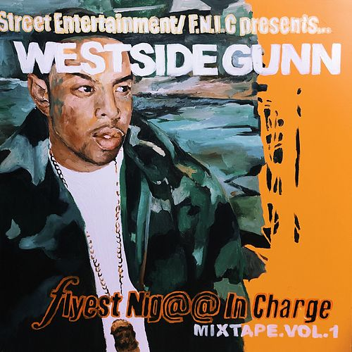 Flyest Nigga In Charge, Vol. 1 by WestSide Gunn
