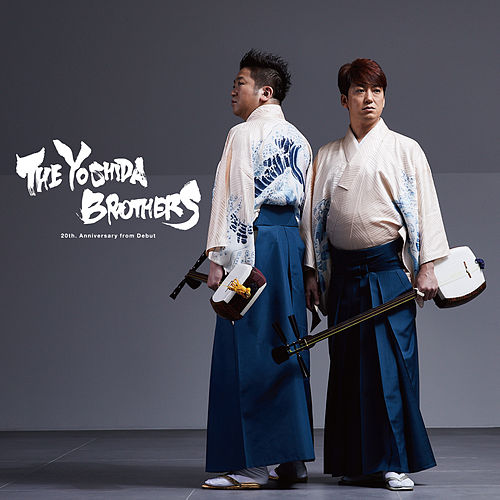 The Yoshida Brothers: 20th. Anniversary from Debut de Yoshida Brothers