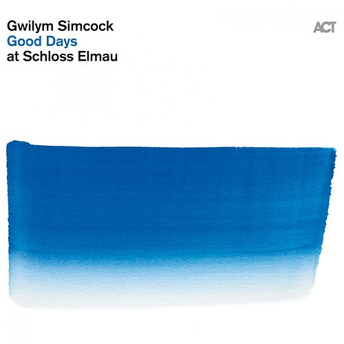 Good Days At Schloss Elmau by Gwilym Simcock