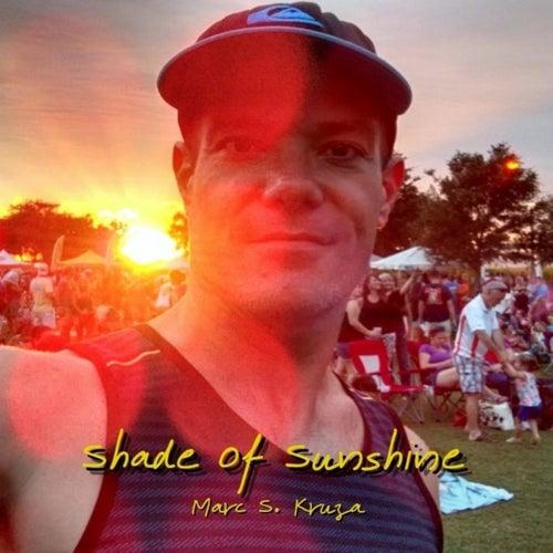 Shade of Sunshine by Marc S. Kruza