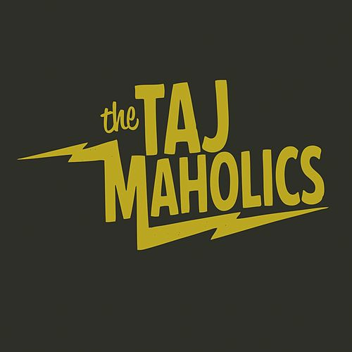 The Taj Maholics by The Taj Maholics