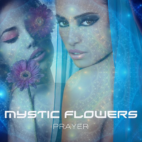 Prayer by Mystic Flowers