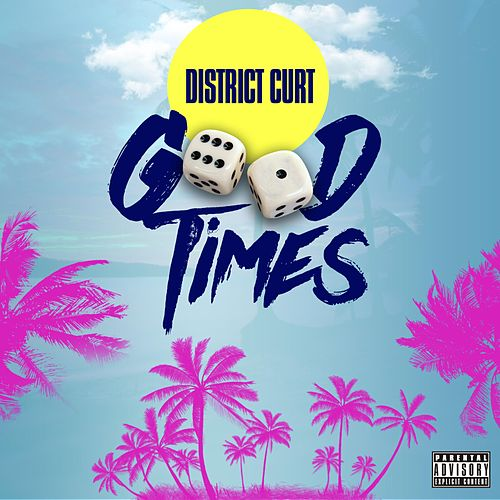 Good Times de District Curt