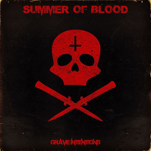 Grave Intentions von Summer of Blood