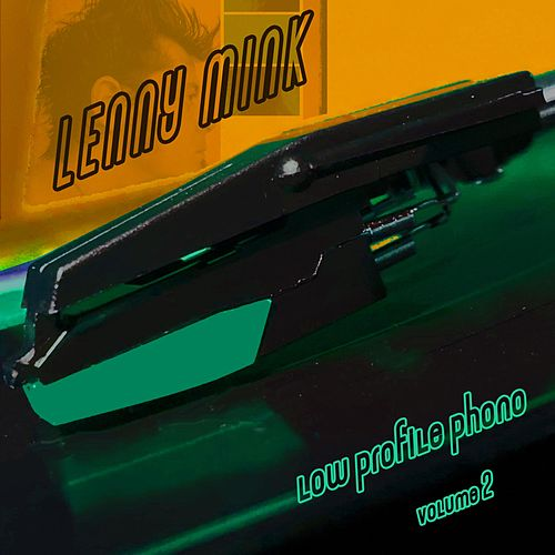 Low Profile Phono, Vol. 2 by Lenny Mink