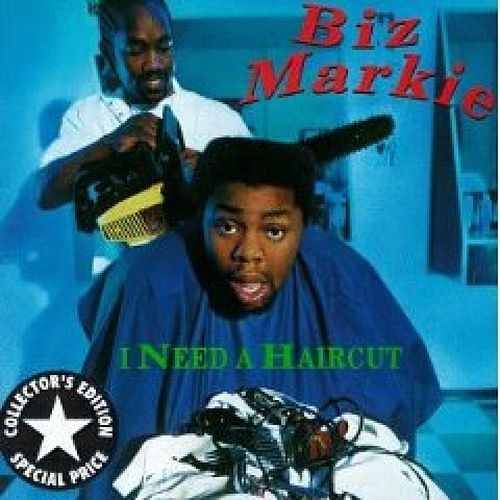 I Need A Haircut by Biz Markie