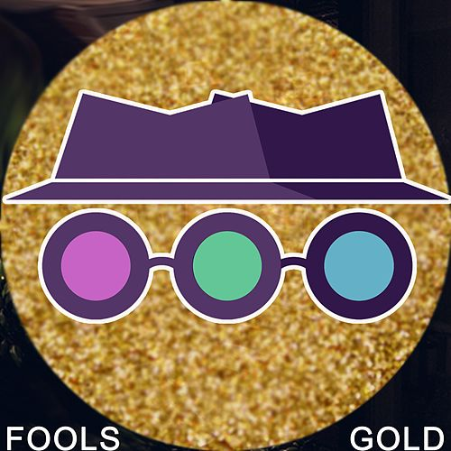 Fools Gold by Somewhat Incognito
