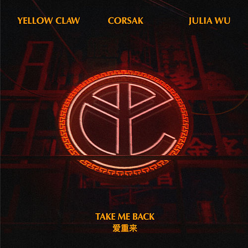 Take Me Back by Yellow Claw