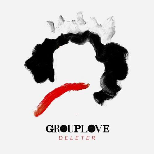 Deleter by Grouplove