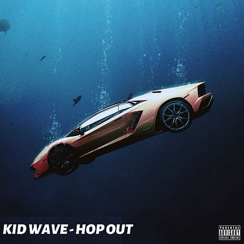 Hop Out by Kid Wave