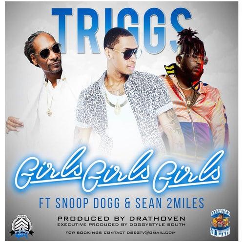 Girls Girls Girls (feat. Snoop Dogg & Sean2miles) de Triggs