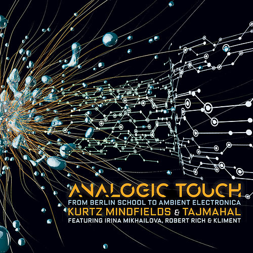 'Analogic Touch' from Berlin School to Ambient Electronica. de Kurtz Mindfields