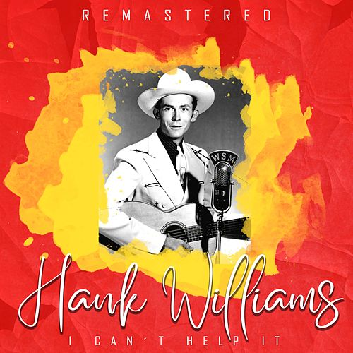 I Can't Help It (Remastered) de Hank Williams