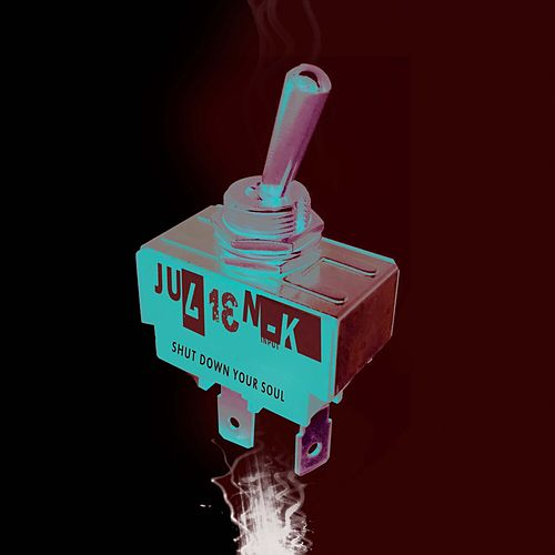 Shut Down Your Soul by Julien-K