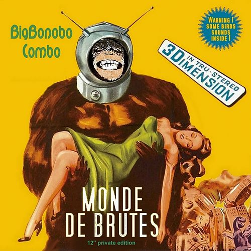 Monde de Brutes by Bigbonobo Combo