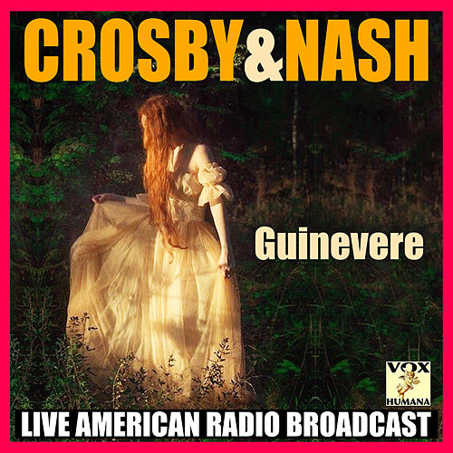 Guinevere (Live) de Crosby & Nash