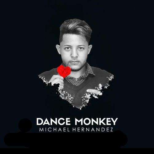 Dance Monkey von Michael Hernandez