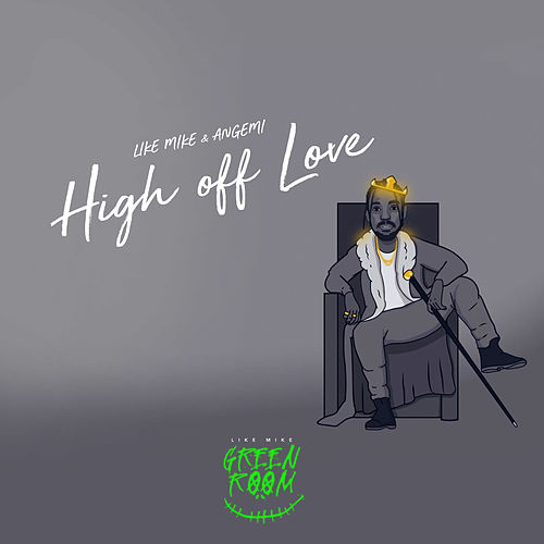 High off Love (feat. Angemi) by Like Mike