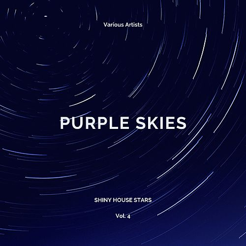Purple Skies (Shiny House Stars), Vol. 4 de Various Artists