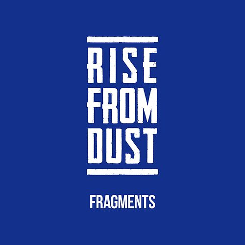 Fragments by Rise from Dust