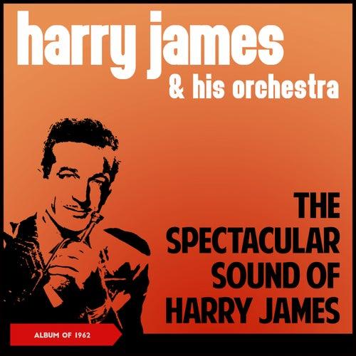 The Spectacular Sound of Harry James (Album of 1962) von Harry James