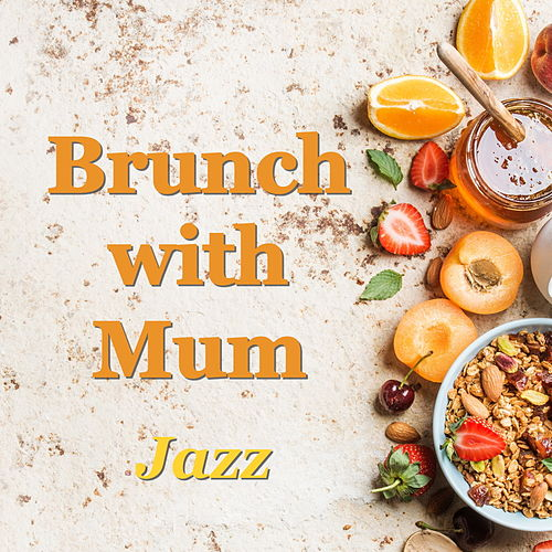 Brunch with Mum Jazz de Various Artists