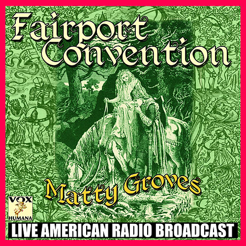 Matty Groves (Live) de Fairport Convention