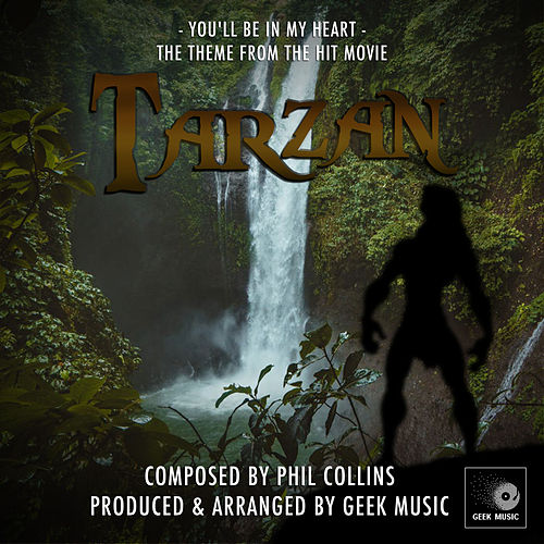 You'll Be In My Heart (From 'Tarzan ') de Geek Music